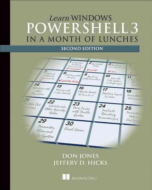 Learn Windows Powershell 3 in a Month of Lunches By Jones, Don/ Hicks, Jeffrey